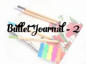 Bullet journal: используем максимум возможностей. Часть 2. Ярмарка Мастеров - ручная работа, handmade.