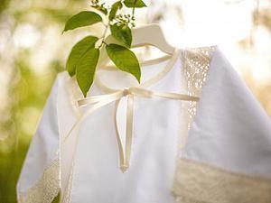 Шьем крестильную рубашку с кружевными вставками. Ярмарка Мастеров - ручная работа, handmade.