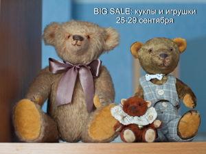 Распродажа «BIG SALE: куклы и игрушки» 25-29 сентября!. Ярмарка Мастеров - ручная работа, handmade.