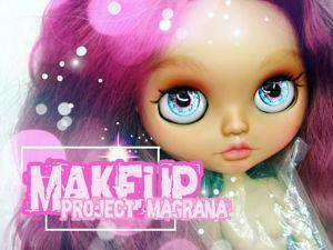 Создаем макияж для Блайз. Проект «Magrana». Ярмарка Мастеров - ручная работа, handmade.