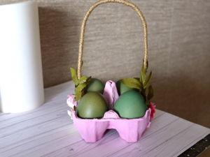 Простая пасхальная корзинка из лотка от яиц. Ярмарка Мастеров - ручная работа, handmade.