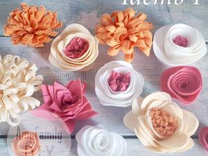 Felt Flowers. Part 1. Livemaster - handmade