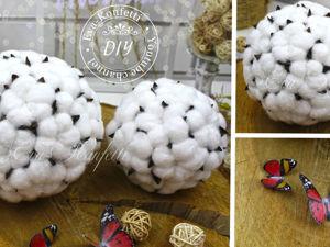 Мастерим шары из декоративного хлопка. Ярмарка Мастеров - ручная работа, handmade.