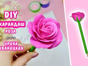 Украшаем карандаш эффектной розой из полимерной глины: видео мастер-класс. Ярмарка Мастеров - ручная работа, handmade.