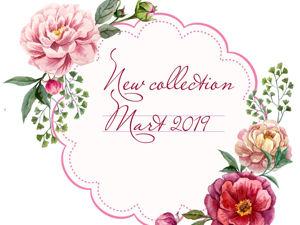 Анонс новой коллекции-Март 2019!!!. Ярмарка Мастеров - ручная работа, handmade.