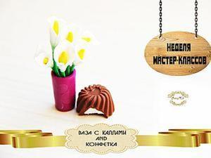 Видео мастер-класс: ваза с каллами и конфетка из полимерной глины. Ярмарка Мастеров - ручная работа, handmade.