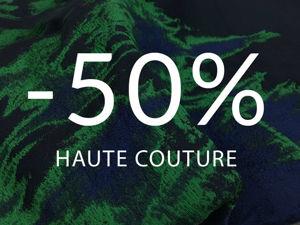 50% на жаккарды раздела Haute Couture. Ярмарка Мастеров - ручная работа, handmade.