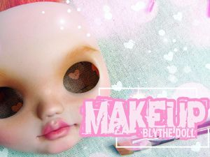 Макияж для куклы Блайз. Этап 3. Проект  «Рыжая бестия». Ярмарка Мастеров - ручная работа, handmade.