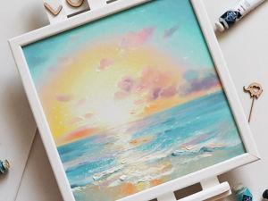 Рисуем рассвет на море. Живопись маслом. Новая картина  «Восход очарования». Ярмарка Мастеров - ручная работа, handmade.