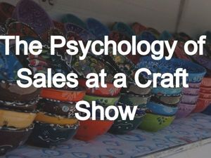 The Psychology of Sales at a Craft Show. Livemaster - handmade