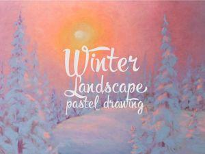 Создаем зимний пейзаж пастелью. Ярмарка Мастеров - ручная работа, handmade.