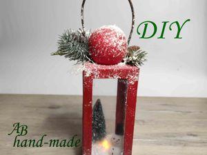 Мастерим новогодний фонарик. Ярмарка Мастеров - ручная работа, handmade.