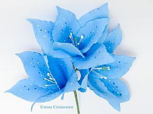 Мастер-класс «Голубая лилия из фоамирана». Ярмарка Мастеров - ручная работа, handmade.
