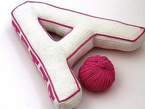 Вяжем букву-подушку. Ярмарка Мастеров - ручная работа, handmade.