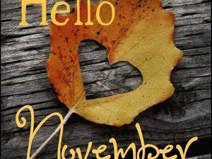 Hello, November!. Ярмарка Мастеров - ручная работа, handmade.