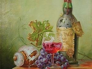 Пишем натюрморт с пыльной бутылкой, виноградом и бокалом вина. Части 3 и 4. Ярмарка Мастеров - ручная работа, handmade.