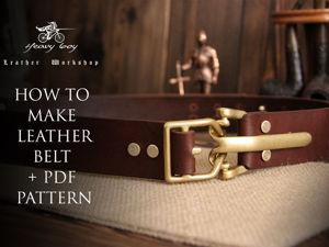 Мастер-класс: ремень из кожи своими руками. Ярмарка Мастеров - ручная работа, handmade.