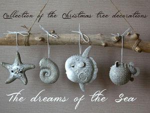 Коллекция Ёлочных игрушек  «Мечты Моря» . Ярмарка Мастеров - ручная работа, handmade.