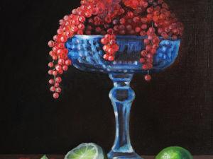 Новая работа! Картина  «Натюрморт с красной смородиной». Ярмарка Мастеров - ручная работа, handmade.