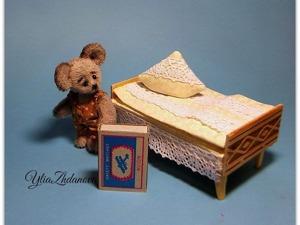 Делаем кровать для Мышонка. Миниатюра. Ярмарка Мастеров - ручная работа, handmade.