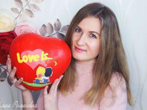 Мастерим Сердце Love Is папье маше своими руками. Ярмарка Мастеров - ручная работа, handmade.