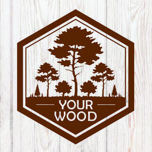 YOUR WOOD
